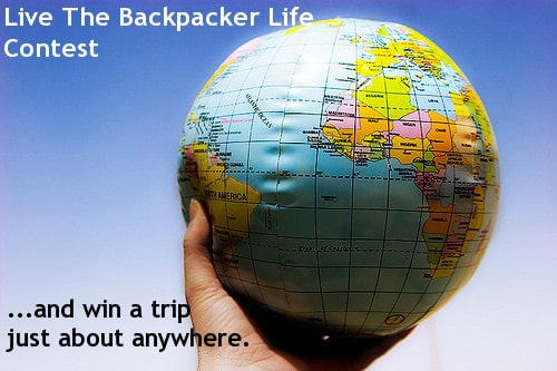 Live The Backpacker Life (Most Anywhere In The World) Contest