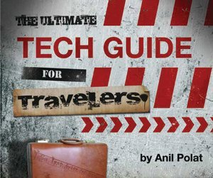 the ultimate tech guide for travelers version 2.0