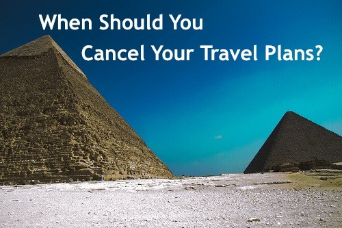 When Should You Cancel Your Travel Plans?