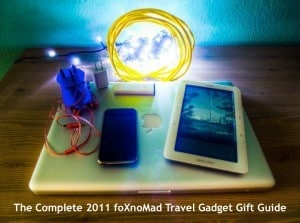 The Complete 2011 foXnoMad Travel Gadget Gift Guide