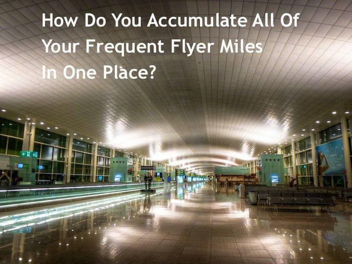 accumulate miles in one place