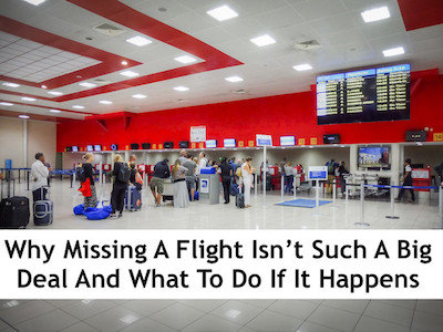 Why Missing A Flight Isn't Such A Big Deal And What To Do If It Happens